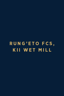 Rung'eto FCS – Kii Wet Mill