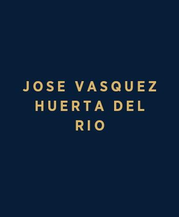 Jose Vasquez, Huerta del Rio