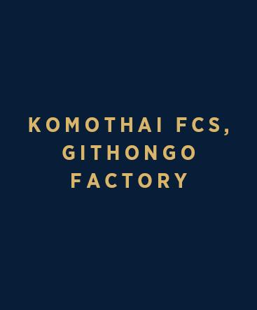 Komothai FCS- Githongo Factory